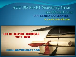 ACC 305 MART Something Great - acc305mart.com