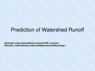 Prediction of Watershed Runoff