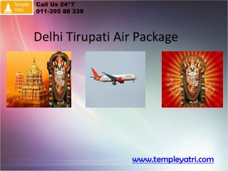 Delhi Tirupati Air Package