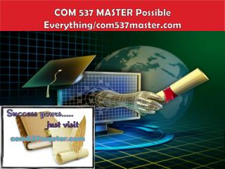 COM 537 MASTER Possible Everything/com537master.com