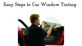 Easy Steps to Car Window Tinting.