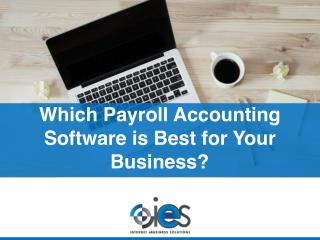 Which Payroll Accounting Software is Best for Your Business