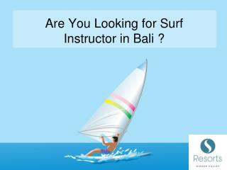 Are You Looking for Surf Instructor in Bali ?