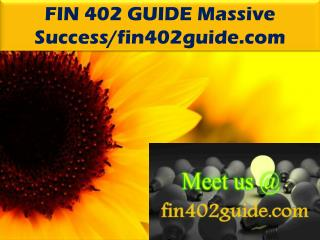 FIN 402 GUIDE Massive Success/fin402guide.com