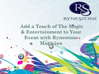 Add a Touch of The Magic & Entertainment to Your Event with Rynestone Magician
