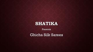 Exclusive Ghicha Sarees Online