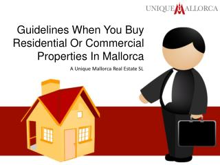 Guidelines when you buy residential or commercial properties in Mallorca