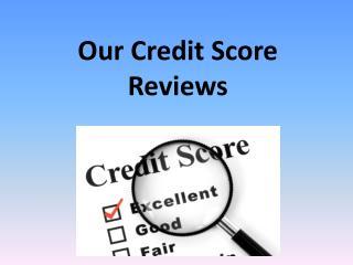 Our credit score reviews