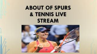 About of Spurs & Tennis Live Stream