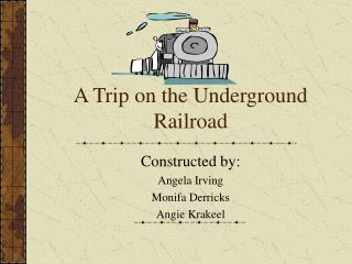 A Trip on the Underground Railroad