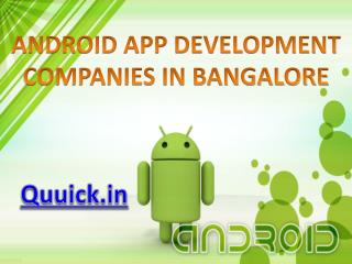 android app development companies in Bangalore - Quuick.in