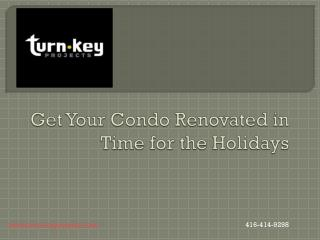 Get Your Condo Renovated in Time for the Holidays