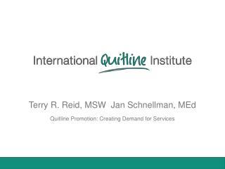 Terry R. Reid, MSW  Jan Schnellman, MEd