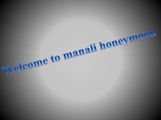 welcome to manali honeymoon