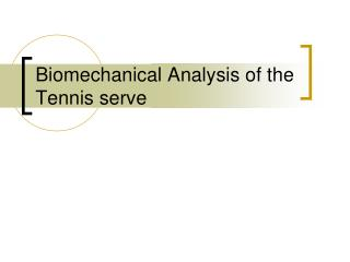 Biomechanical Analysis of the Tennis serve