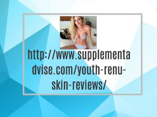 http://www.supplementadvise.com/youth-renu-skin-reviews/