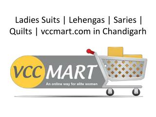 Ladies Suits | Lehengas | Saries | Quilts | vccmart.com in Chandigarh ,panchkula & Mohali