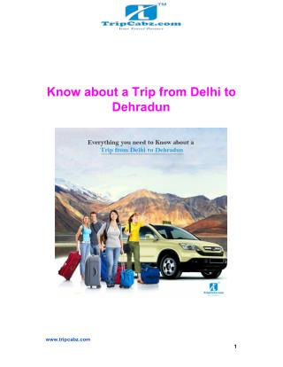 Know about a Trip from Delhi to Dehradun