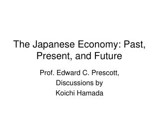 The Japanese Economy: Past, Present, and Future
