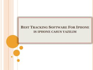 Best Tracking Software For Iphone is iphone casus yazılım
