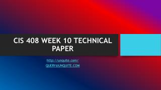 CIS 408 WEEK 10 TECHNICAL PAPER