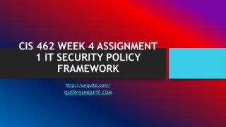 CIS 462 WEEK 4 ASSIGNMENT 1 IT SECURITY POLICY FRAMEWORK