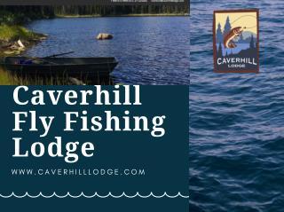 Caverhill Fly Fishing Lodge