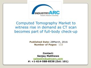 Computed Tomography Market boosted by new CT scan applications in 3D printing field | IndustryARC