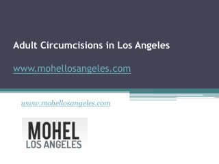 Adult Circumcisions in Los Angeles - www.mohellosangeles.com