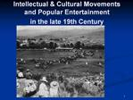 Intellectual  Cultural Movements and Popular Entertainment  in the late 19th Century