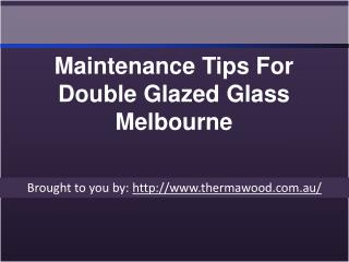 Maintenance Tips For Double Glazed Glass Melbourne