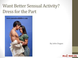 Want Better Sensual Activity? Dress for the Part