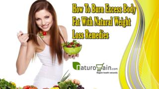 How To Burn Excess Body Fat With Natural Weight Loss Remedies?