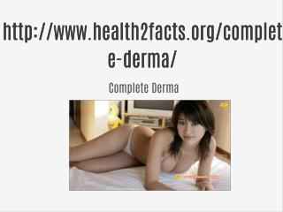 http://www.health2facts.org/complete-derma/