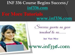 INF 336 Course Begins Success / inf336dotcom