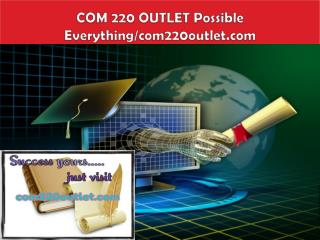 COM 220 OUTLET Possible Everything/com220outlet.com