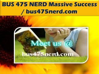 BUS 475 NERD Massive Success / bus475nerd.com