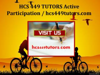HCS 449 TUTORS Active Participation / hcs449tutors.com