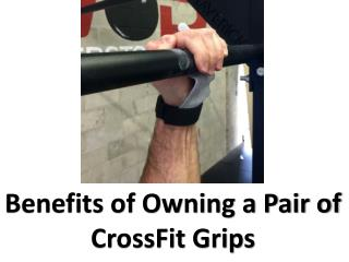 Top 5 Benefits of Crossfit Grips