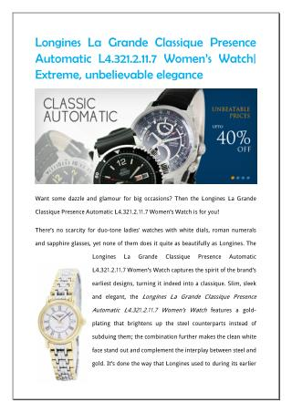 Longines La Grande Classique Presence Automatic L4.321.2.11.7 Women's Watch| Extreme, unbelievable elegance