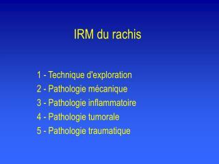 IRM du rachis