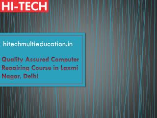 Quality Assured Computer Repairing Course in Laxmi Nagar, Delhi