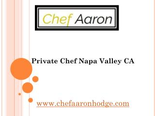 3 Things To Consider When Hiring A Private Chef In Napa Valley CA