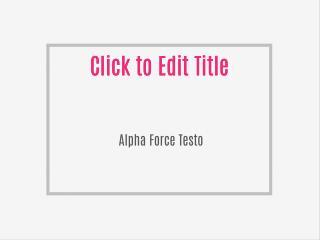 http://tophealthmart.com/alpha-force-testo/