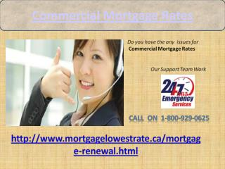 Inform @ 1-877-776-6261 for your Commercial Mortgage Rates 1-800-929-0625