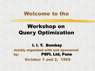 Welcome to the             Workshop on        Query Optimization