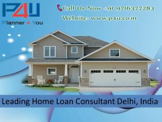 Leading Home Loan Consultant Delhi, India Call 9716377283