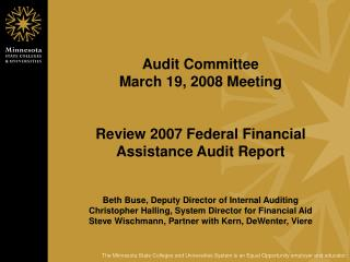 Audit Committee March 19, 2008 Meeting   Review 2007 Federal Financial Assistance Audit Report   Beth Buse, Deputy Direc
