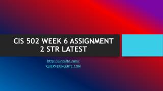 CIS 502 WEEK 6 ASSIGNMENT 2 STR LATEST