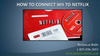Netflix Tech Support Will Assist You Regarding How to Connect Wii to Netflix or CALL US @ 1-855-856-2653